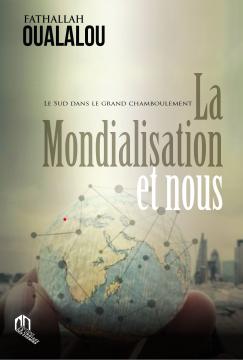 La mondialisation et nous:...