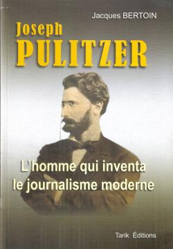 Joseph Pulitzer / L'homme...