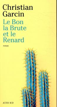 Le Bon, La Brute, Le Renard