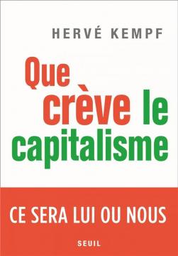Que Creve Le Capitalisme -...