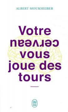 Votre Cerveau Vous Joue Des...